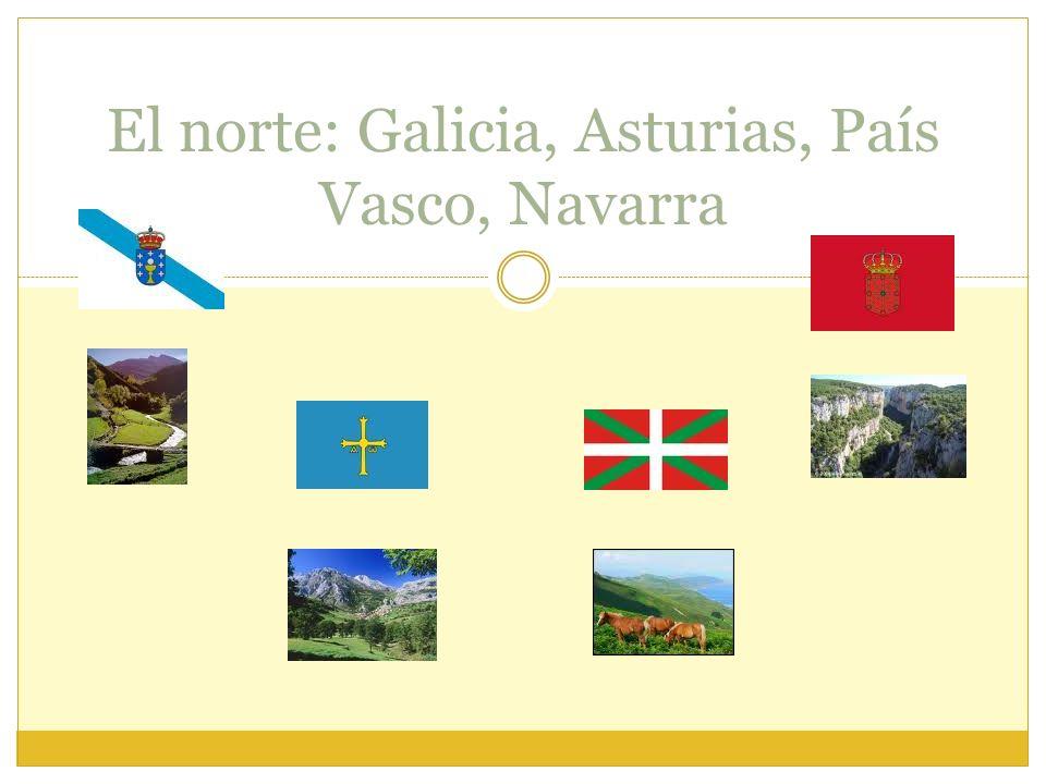El norte: Galicia, Asturias, País Vasco, Navarra