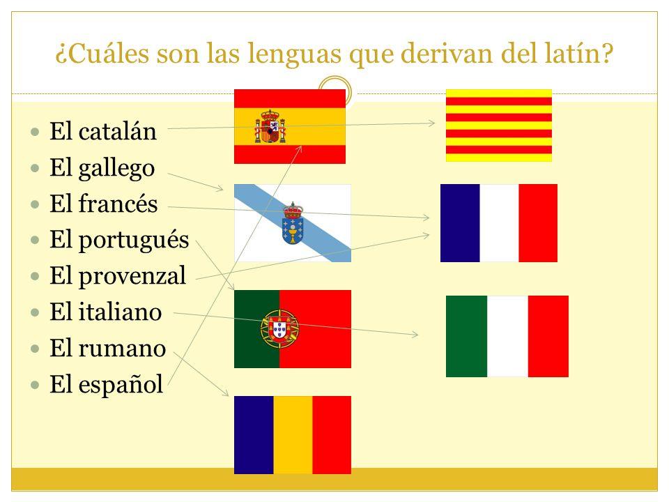 ¿Cuáles son las lenguas que derivan del latín.