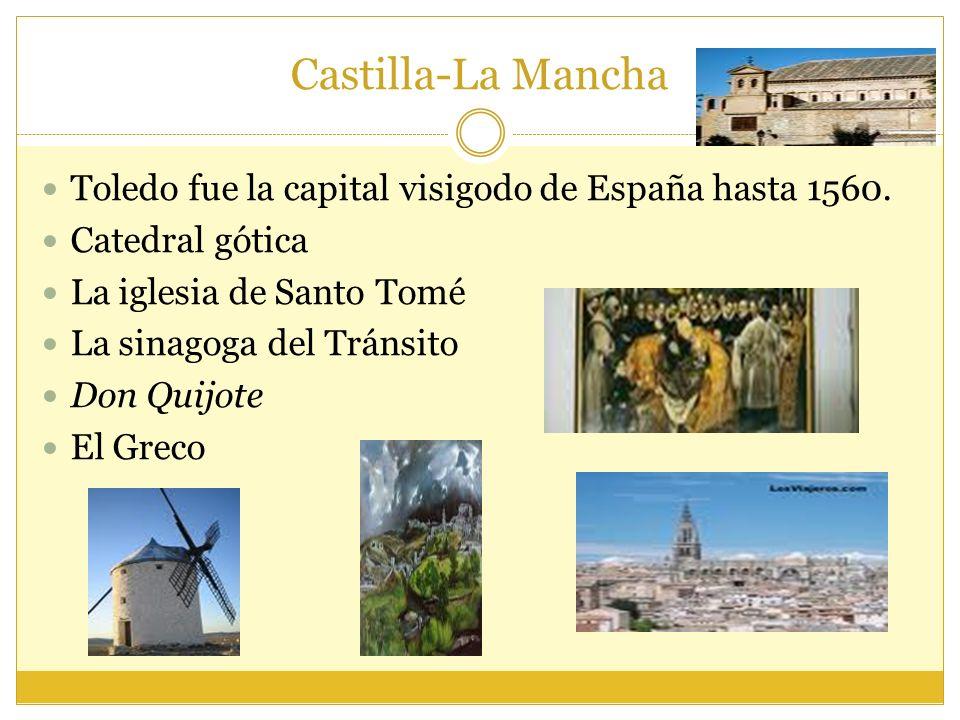 Castilla-La Mancha Toledo fue la capital visigodo de España hasta 1560.