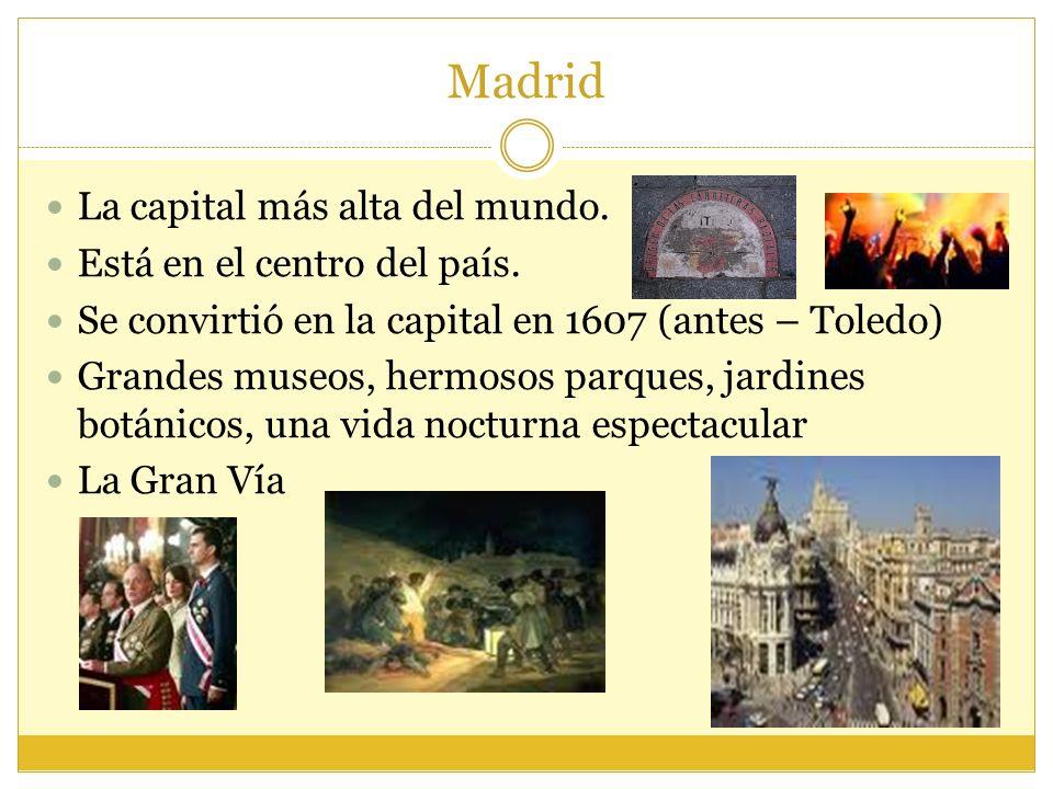 Madrid La capital más alta del mundo.Está en el centro del país.