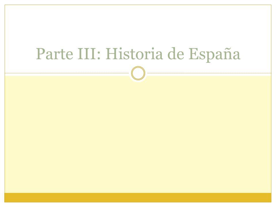 Parte III: Historia de España