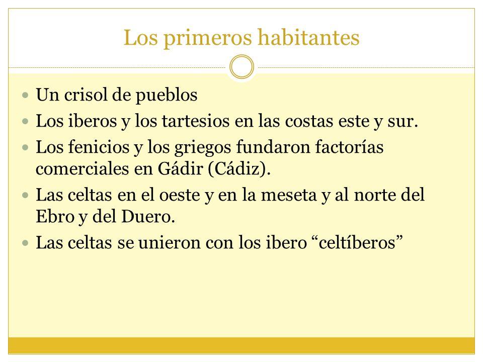 Los primeros habitantes Un crisol de pueblos Los iberos y los tartesios en las costas este y sur.