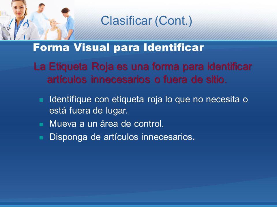Forma Visual para Identificar La Etiqueta Roja es una forma para identificar artículos innecesarios o fuera de sitio. La Etiqueta Roja es una forma pa