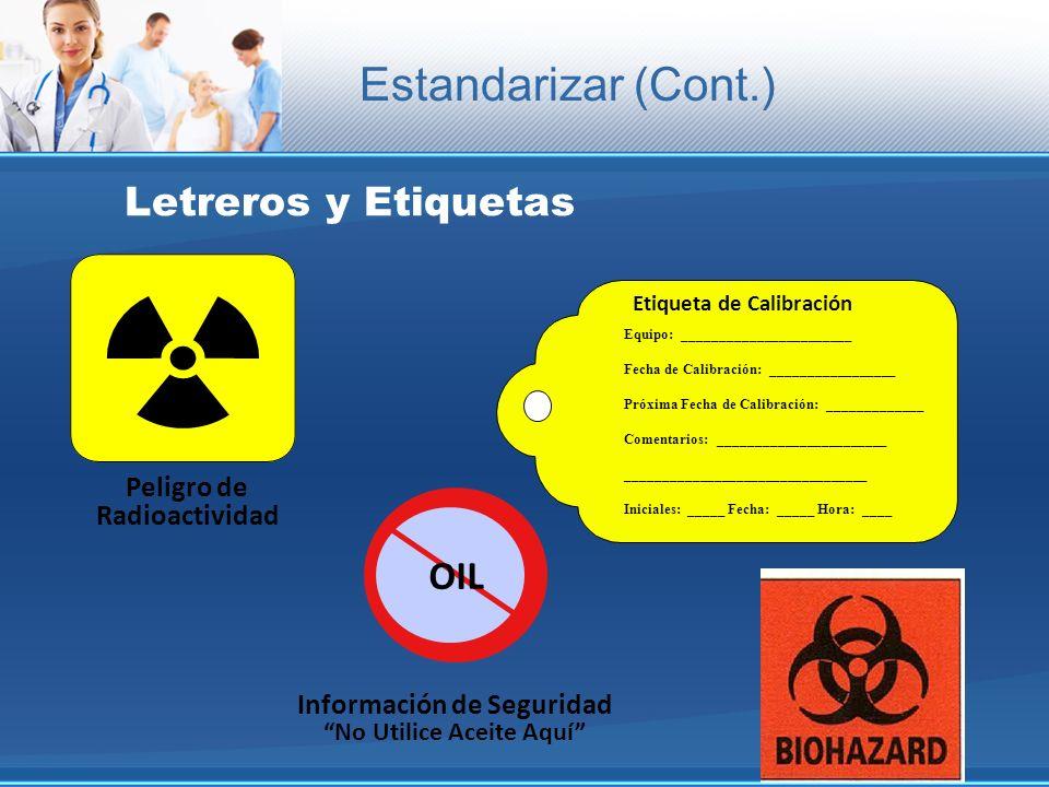 Letreros y Etiquetas Peligro de Radioactividad Información de Seguridad No Utilice Aceite Aquí OIL Etiqueta de Calibración Equipo: ___________________