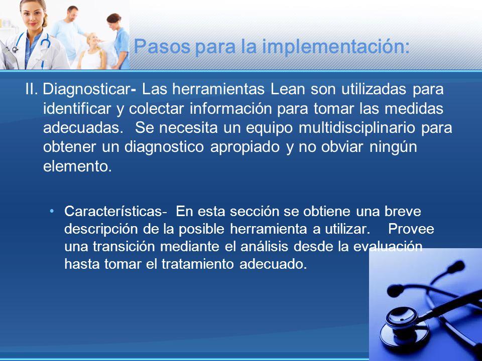 Pasos para la implementación: II. Diagnosticar- Las herramientas Lean son utilizadas para identificar y colectar información para tomar las medidas ad