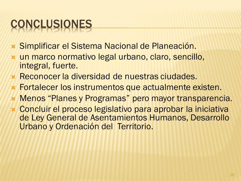 Simplificar el Sistema Nacional de Planeación. un marco normativo legal urbano, claro, sencillo, integral, fuerte. Reconocer la diversidad de nuestras