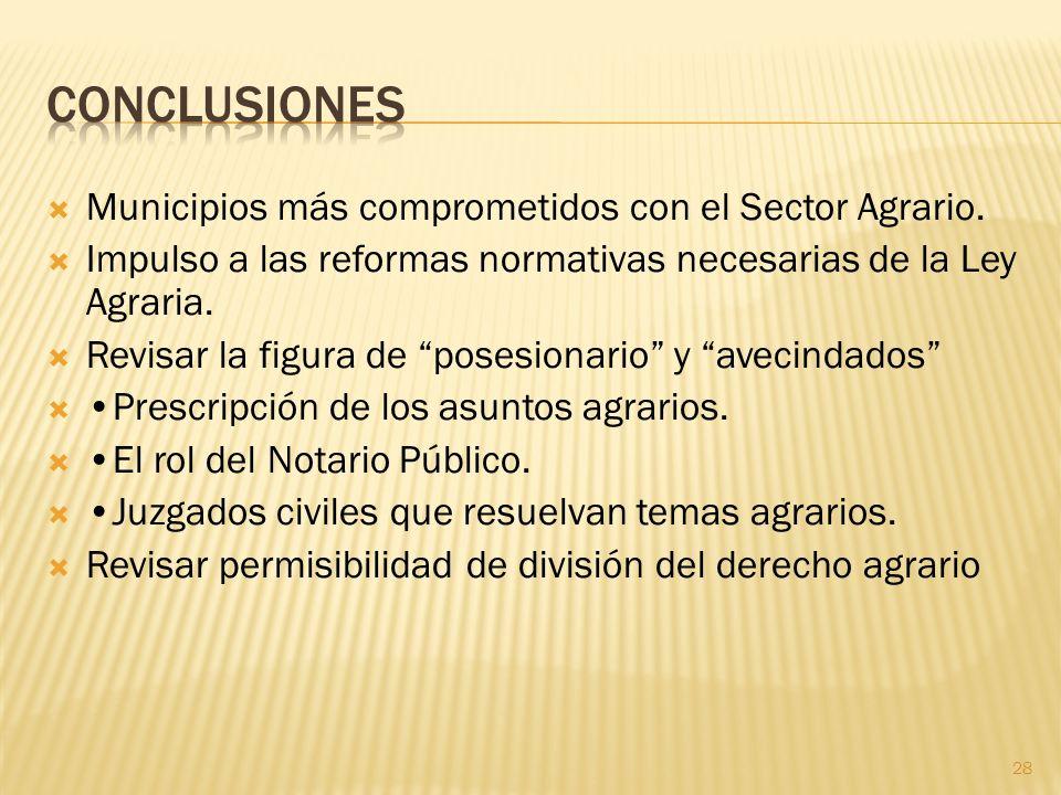 Municipios más comprometidos con el Sector Agrario. Impulso a las reformas normativas necesarias de la Ley Agraria. Revisar la figura de posesionario