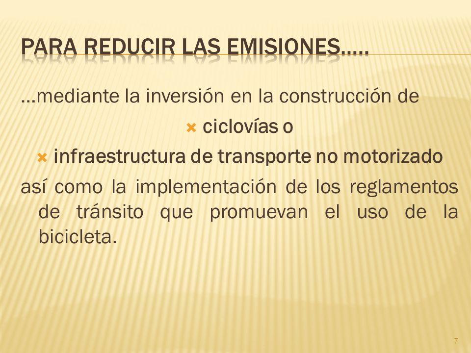 …mediante la inversión en la construcción de ciclovías o infraestructura de transporte no motorizado así como la implementación de los reglamentos de