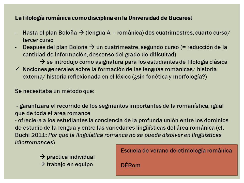 La filología románica como disciplina en la Universidad de Bucarest -Hasta el plan Boloña (lengua A – románica) dos cuatrimestres, cuarto curso/ terce