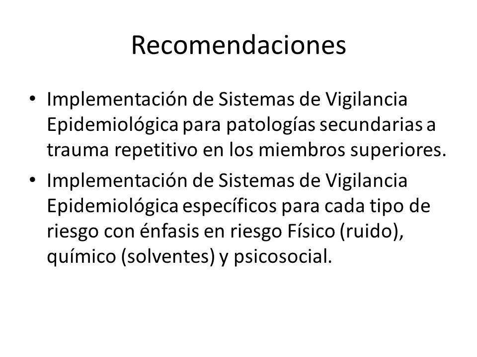 Recomendaciones Implementación de Sistemas de Vigilancia Epidemiológica para patologías secundarias a trauma repetitivo en los miembros superiores. Im