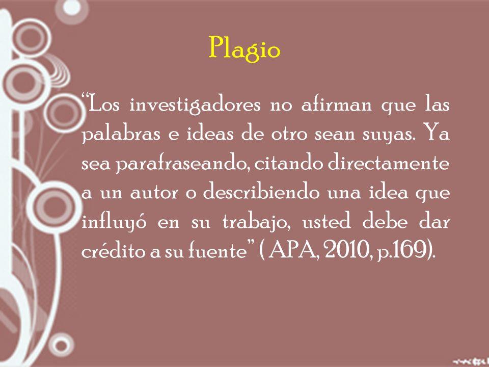 Plagio Los investigadores no afirman que las palabras e ideas de otro sean suyas.