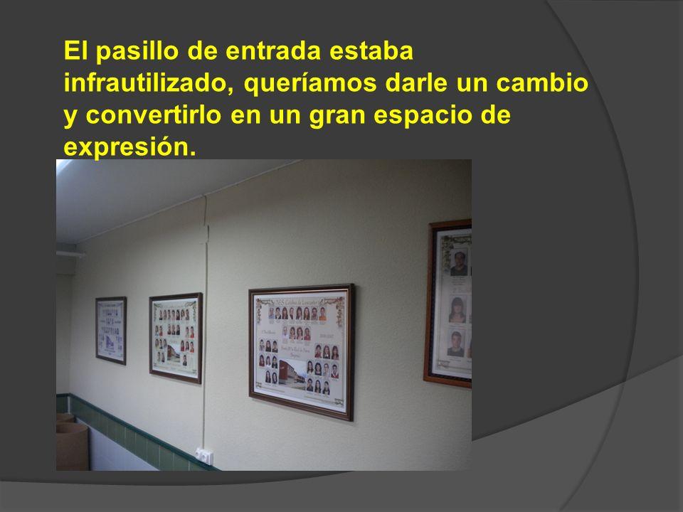El pasillo de entrada estaba infrautilizado, queríamos darle un cambio y convertirlo en un gran espacio de expresión.