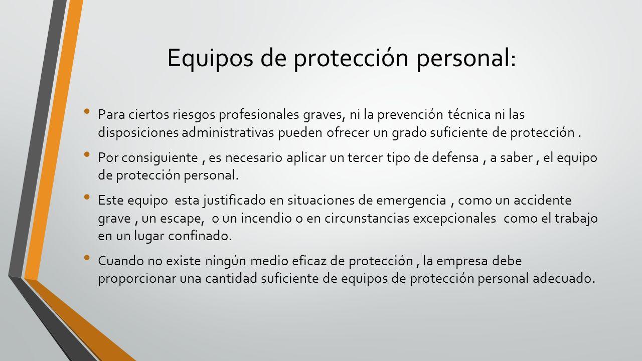 Para ciertos riesgos profesionales graves, ni la prevención técnica ni las disposiciones administrativas pueden ofrecer un grado suficiente de protecc