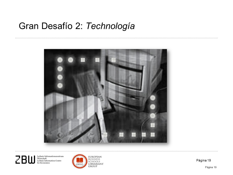Página 19 Gran Desafío 2: Technología Página 19