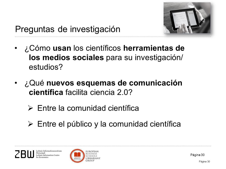 Página 30 Preguntas de investigación ¿Cómo usan los científicos herramientas de los medios sociales para su investigación/ estudios.