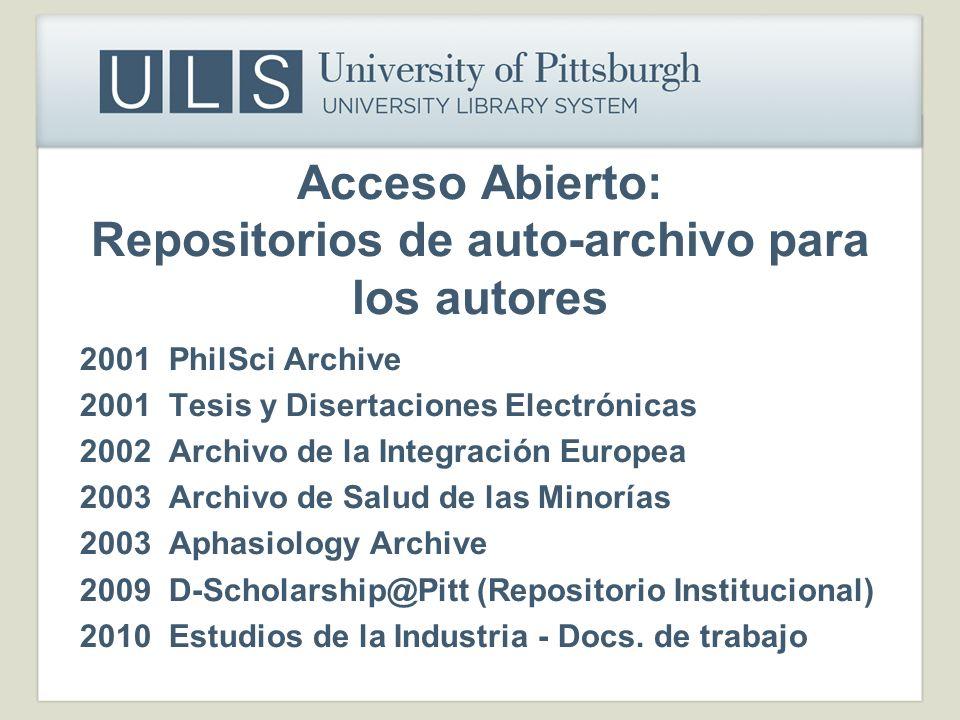 Acceso Abierto: Repositorios de auto-archivo para los autores 2001 PhilSci Archive 2001 Tesis y Disertaciones Electrónicas 2002 Archivo de la Integrac