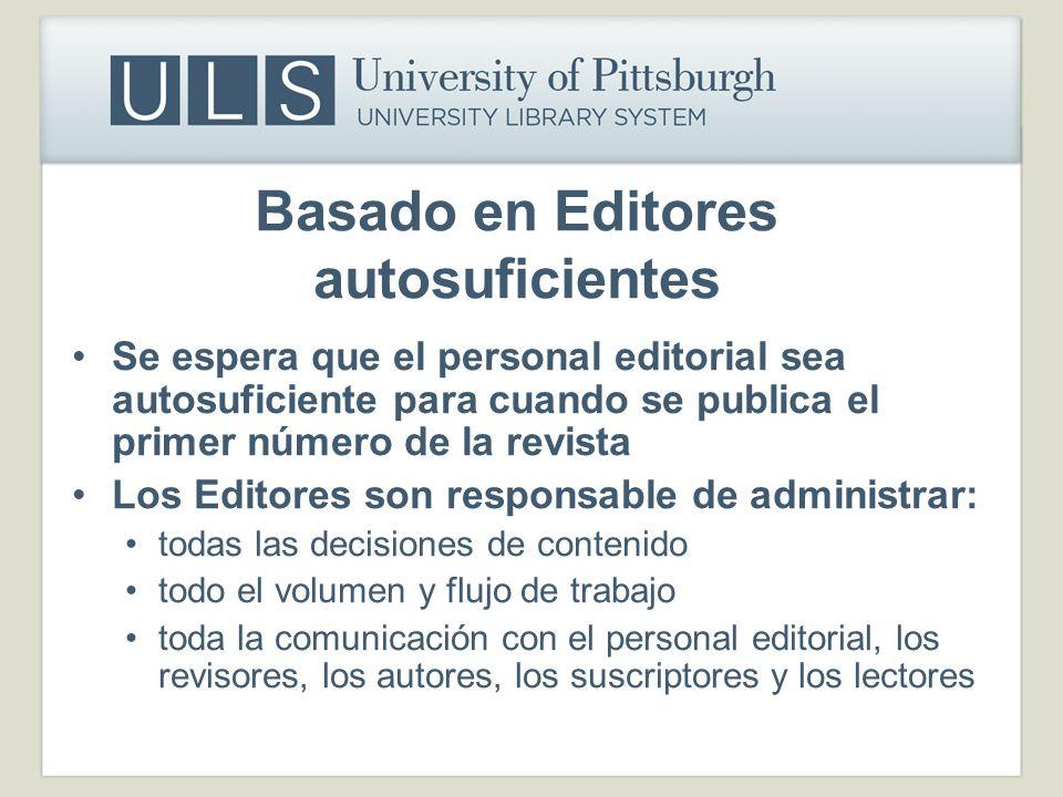 Basado en Editores autosuficientes Se espera que el personal editorial sea autosuficiente para cuando se publica el primer número de la revista Los Ed
