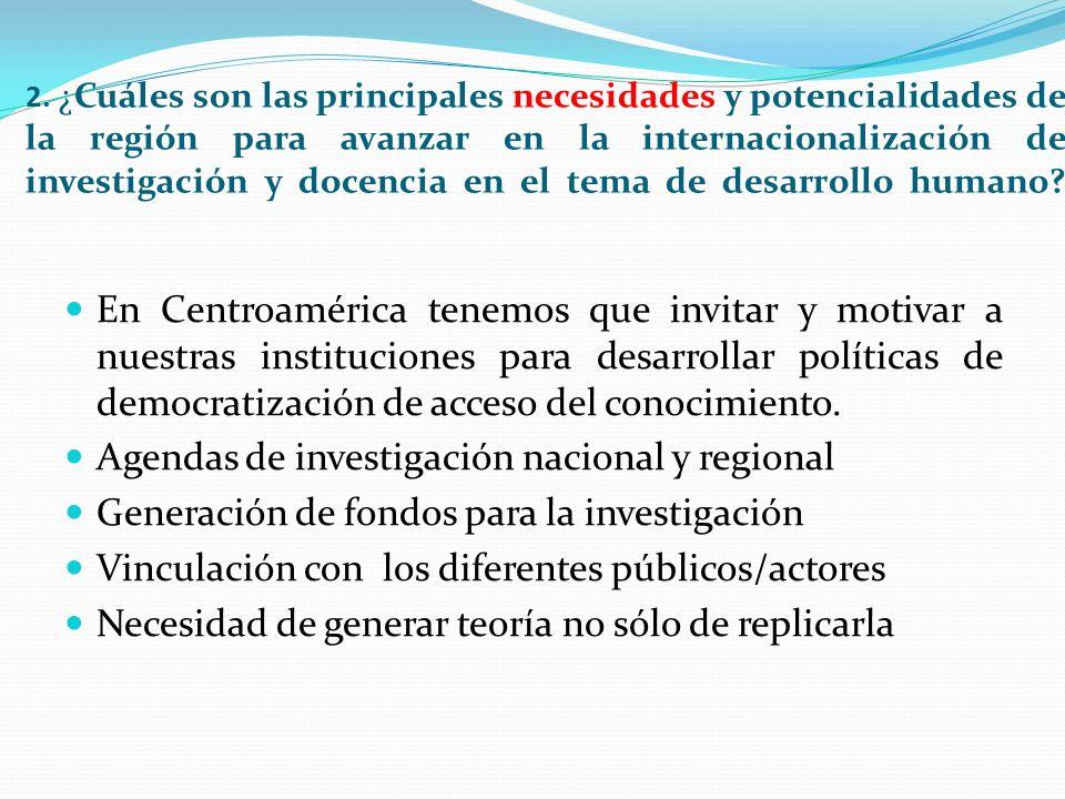 2. ¿Cuáles son las principales necesidades y potencialidades de la región para avanzar en la internacionalización de investigación y docencia en el te