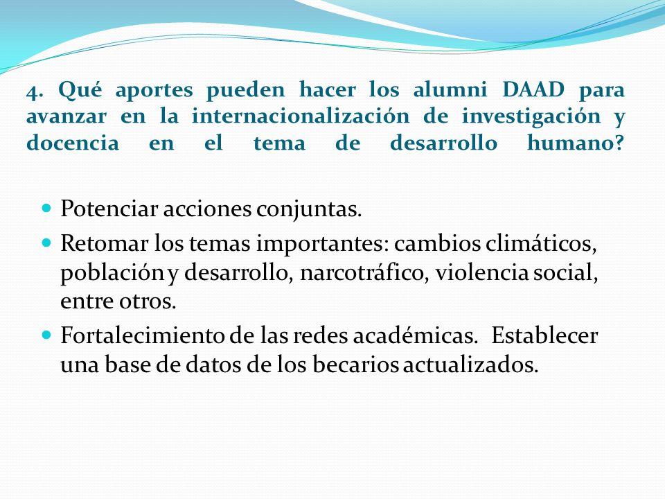 4. Qué aportes pueden hacer los alumni DAAD para avanzar en la internacionalización de investigación y docencia en el tema de desarrollo humano? Poten