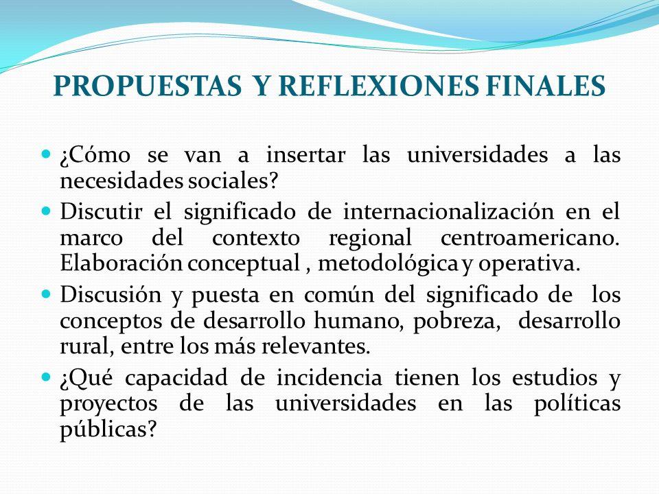1. PROPUESTAS Y REFLEXIONES FINALES ¿Cómo se van a insertar las universidades a las necesidades sociales? Discutir el significado de internacionalizac