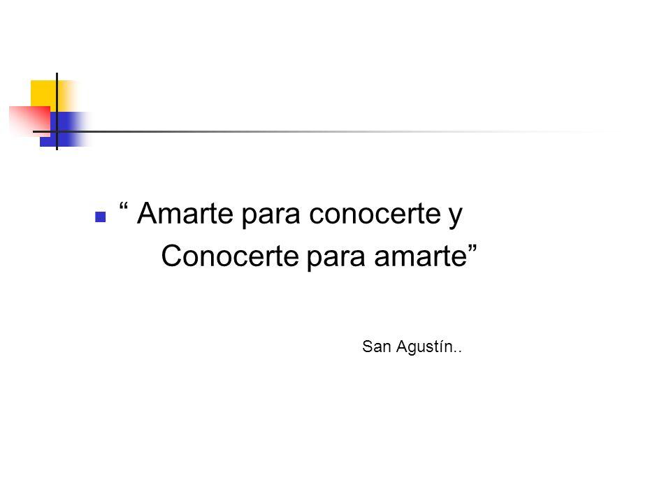 Amarte para conocerte y Conocerte para amarte San Agustín..