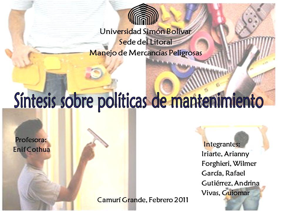 Universidad Simón Bolívar Sede del Litoral Manejo de Mercancías Peligrosas Profesora: Enif Cothua Integrantes: Iriarte, Arianny Forghieri, Wilmer Garc