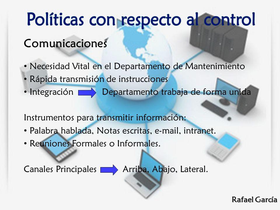 Rafael García Comunicaciones Necesidad Vital en el Departamento de Mantenimiento Rápida transmisión de instrucciones Integración Departamento trabaja