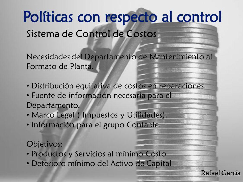 Rafael García Sistema de Control de Costos Necesidades del Departamento de Mantenimiento al Formato de Planta. Distribución equitativa de costos en re