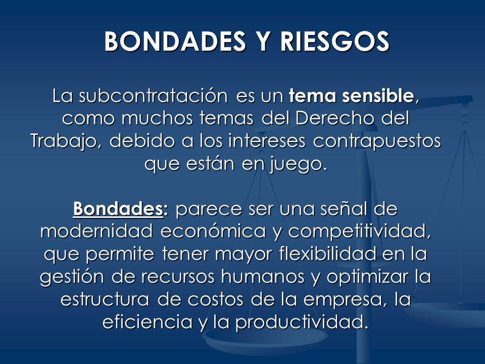 Bondades: parece ser una señal de modernidad económica y competitividad, que permite tener mayor flexibilidad en la gestión de recursos humanos y opti