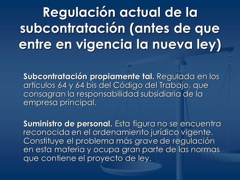 Regulación actual de la subcontratación (antes de que entre en vigencia la nueva ley) - Subcontratación propiamente tal. Regulada en los artículos 64