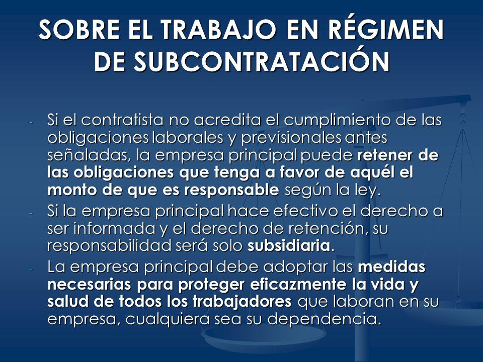 - Si el contratista no acredita el cumplimiento de las obligaciones laborales y previsionales antes señaladas, la empresa principal puede retener de l