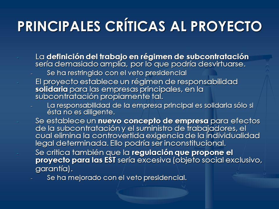 PRINCIPALES CRÍTICAS AL PROYECTO - La definición del trabajo en régimen de subcontratación sería demasiado amplia, por lo que podría desvirtuarse. - S