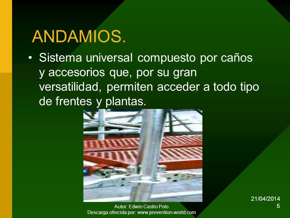 21/04/2014 Autor: Edwin Castro Polo Descarga ofrecida por: www.prevention-world.com 5 ANDAMIOS.