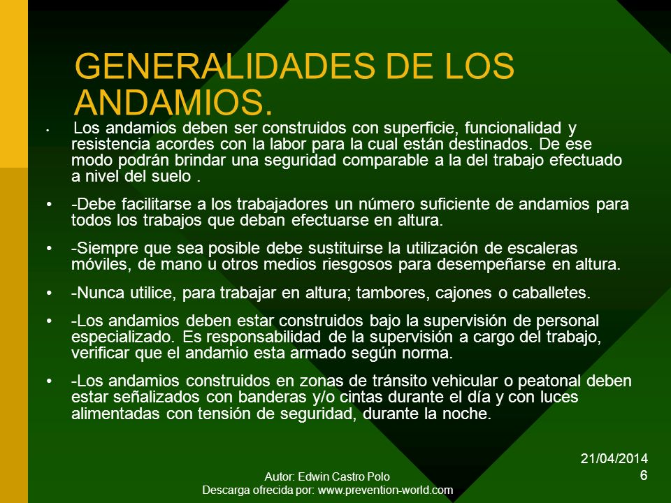21/04/2014 Autor: Edwin Castro Polo Descarga ofrecida por: www.prevention-world.com 6 GENERALIDADES DE LOS ANDAMIOS.