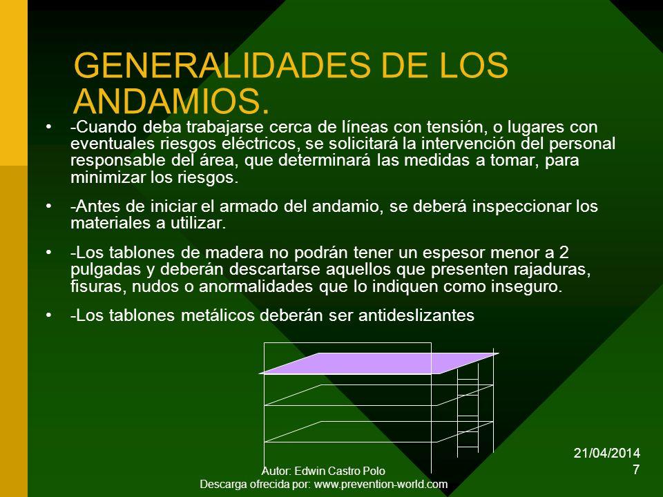 21/04/2014 Autor: Edwin Castro Polo Descarga ofrecida por: www.prevention-world.com 7 GENERALIDADES DE LOS ANDAMIOS.