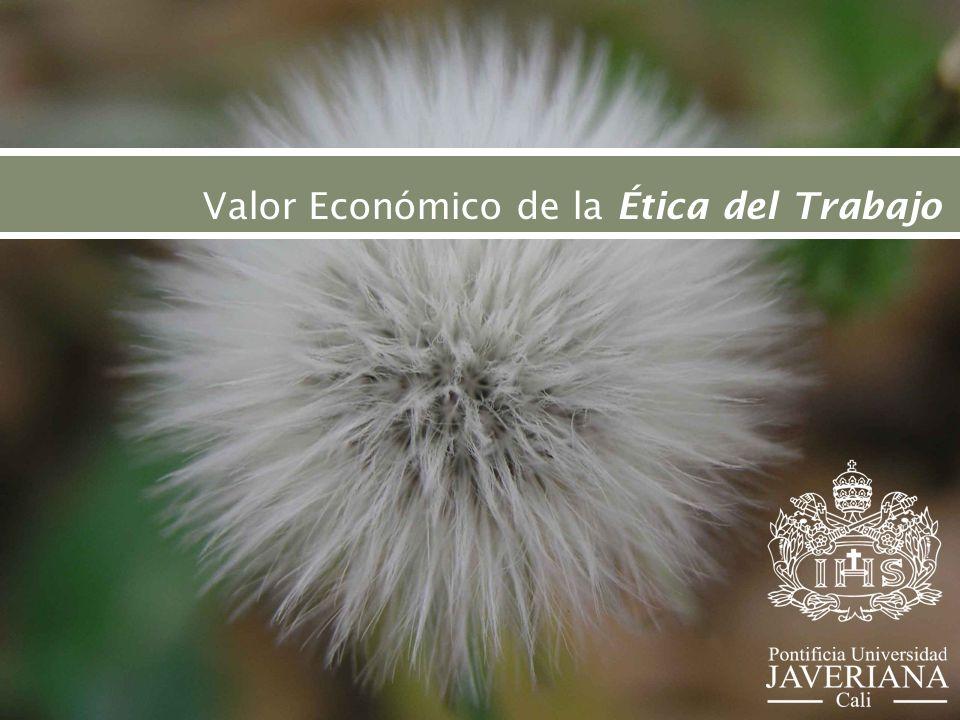 Antología de textos basada en Buchanam, El valor económico de la ética del trabajo, en Ética y Progreso Económico.