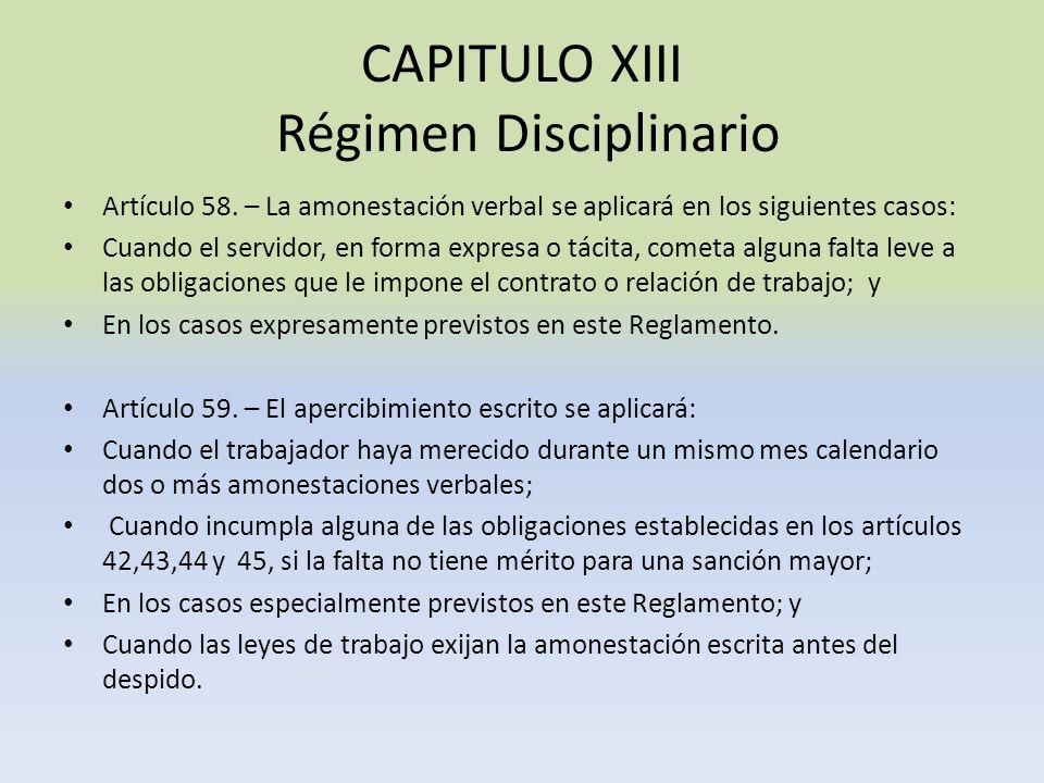 CAPITULO XIII Régimen Disciplinario Artículo 58. – La amonestación verbal se aplicará en los siguientes casos: Cuando el servidor, en forma expresa o