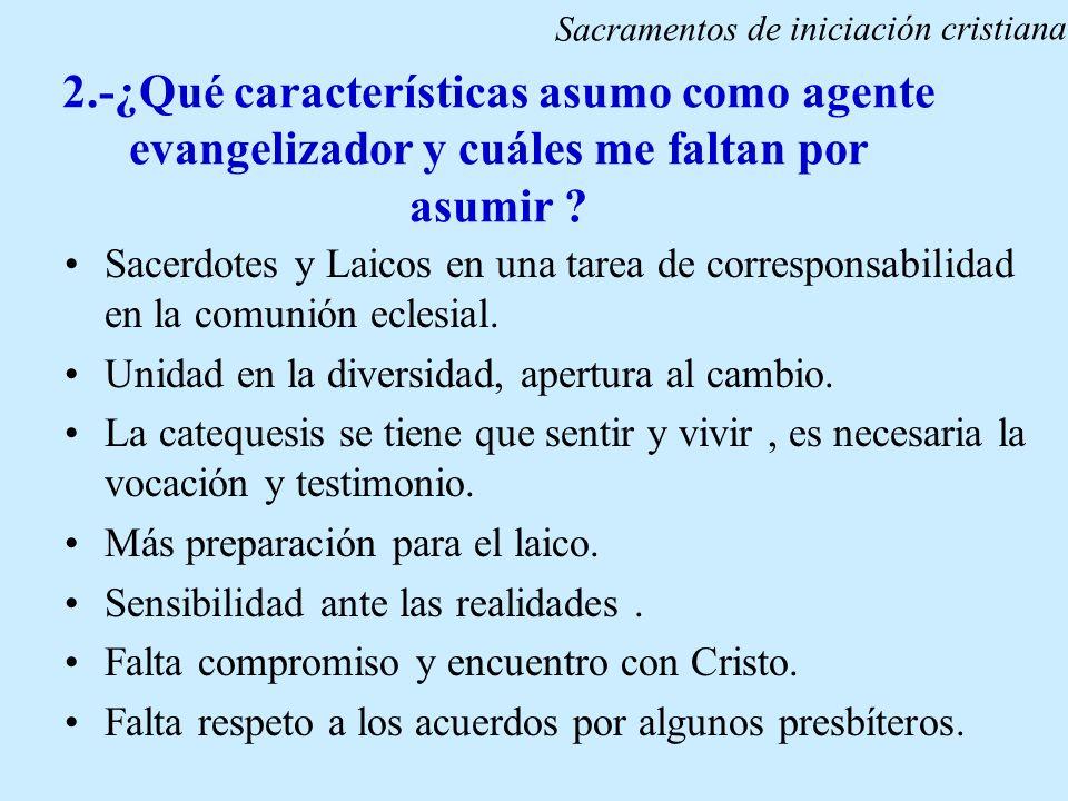 2.-¿Qué características asumo como agente evangelizador y cuáles me faltan por asumir ? Sacerdotes y Laicos en una tarea de corresponsabilidad en la c