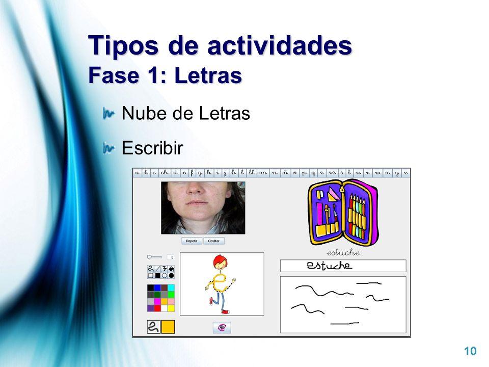 Page 10 Tipos de actividades Fase 1: Letras Nube de Letras Escribir