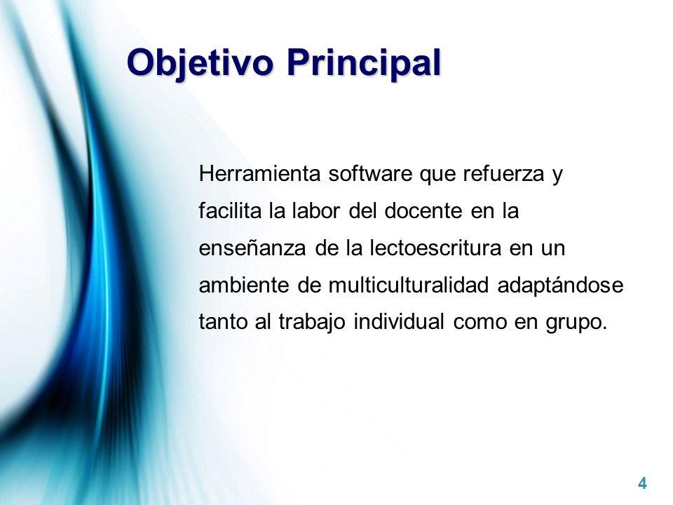 Page 4 Objetivo Principal Herramienta software que refuerza y facilita la labor del docente en la enseñanza de la lectoescritura en un ambiente de mul