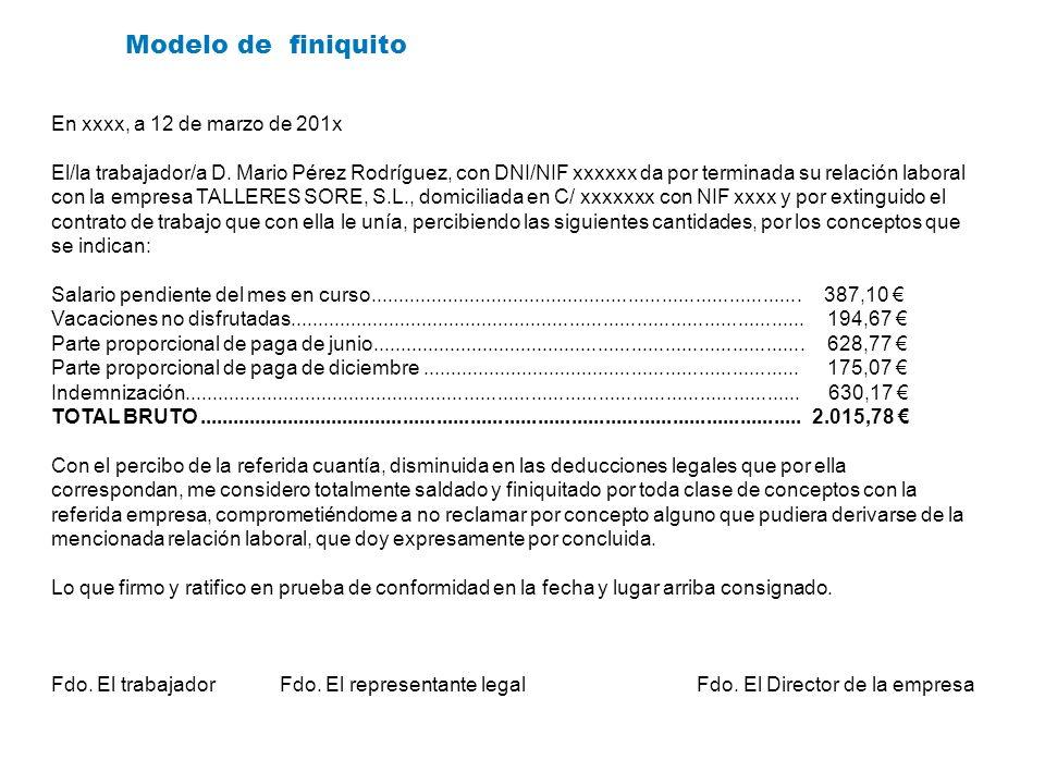 En xxxx, a 12 de marzo de 201x El/la trabajador/a D. Mario Pérez Rodríguez, con DNI/NIF xxxxxx da por terminada su relación laboral con la empresa TAL
