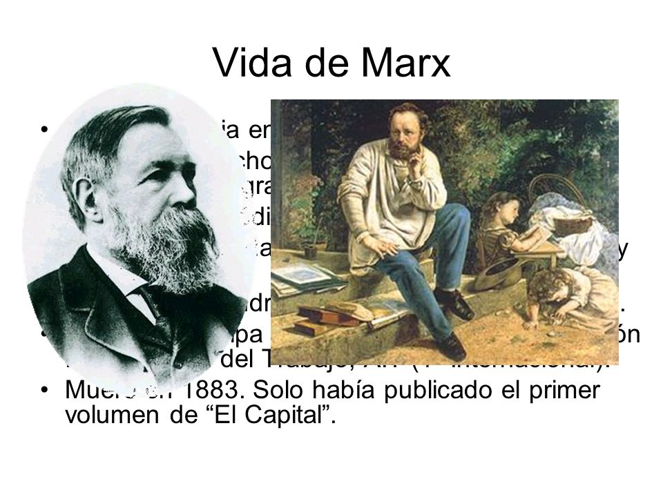 Vida de Marx Nace en Prusia en 1818. Comenzó derecho pero se pasa a filosofía e historia. Se integra la izquierda hegeliana. Trabaja en periódicos. Se