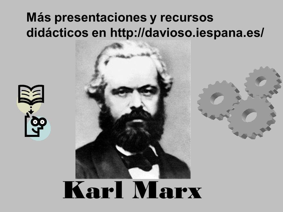 Karl Marx Más presentaciones y recursos didácticos en http://davioso.iespana.es/