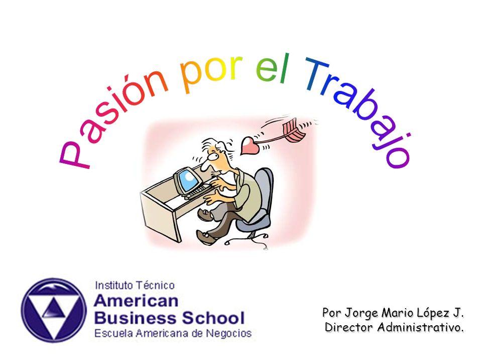 Por Jorge Mario López J. Director Administrativo.