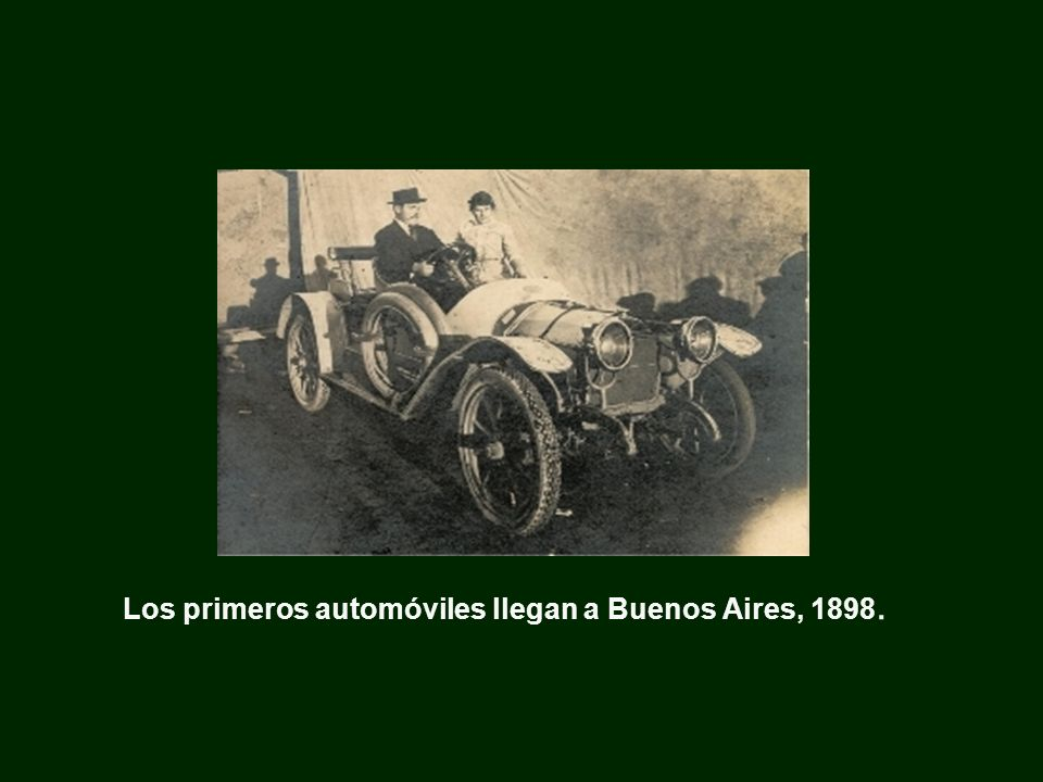 Los primeros automóviles llegan a Buenos Aires, 1898.
