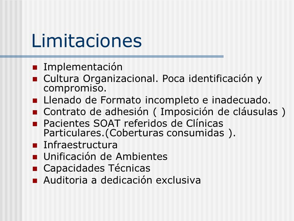 Limitaciones Implementación Cultura Organizacional. Poca identificación y compromiso. Llenado de Formato incompleto e inadecuado. Contrato de adhesión