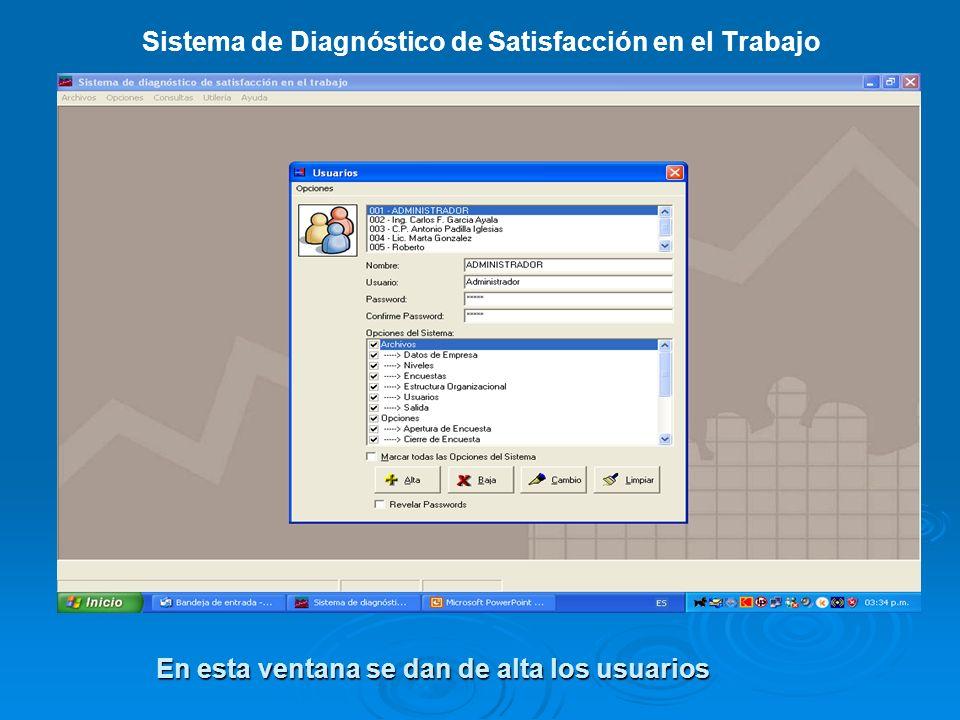 Sistema de Diagnóstico de Satisfacción en el Trabajo En esta ventana se dan de alta los usuarios