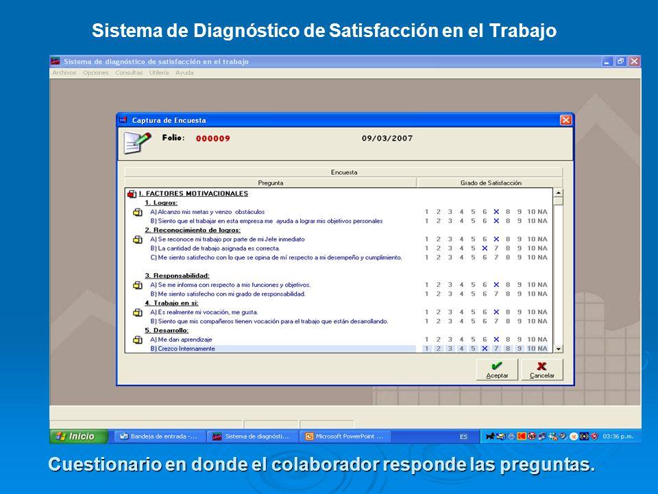 Sistema de Diagnóstico de Satisfacción en el Trabajo Cuestionario en donde el colaborador responde las preguntas.