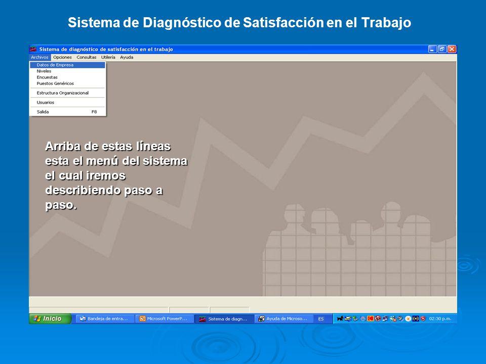 Sistema de Diagnóstico de Satisfacción en el Trabajo Arriba de estas líneas esta el menú del sistema el cual iremos describiendo paso a paso.