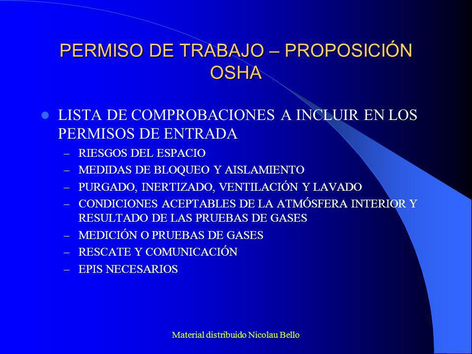 Material distribuido Nicolau Bello PERMISO DE TRABAJO – INFORMACIÓN GENERAL EL APARTADO DE INFORMACIÓN GENERAL DEBE INCLUIR: – IDENTIFICACIÓN DEL EC – MOTIVO DE LA ENTRADA – FECHA Y HORA DE COMIENZO DE LA AUTORIZACIÓN Y VALIDEZ TEMPORAL – LISTA DE PERSONAS AUTORIZADAS PARA ACCEDER – LISTA DE ACOMPAÑANTES O AYUDANTES – LISTA DE PERSONAS RESPONSABLES DE LOS QUE ACCEDEN